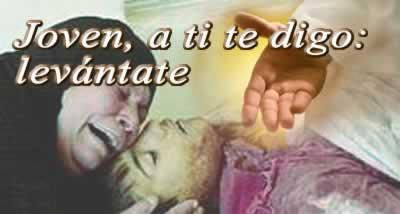Jesús resucita al hiijo de la viuda de Naím - tú también puedes resucitar